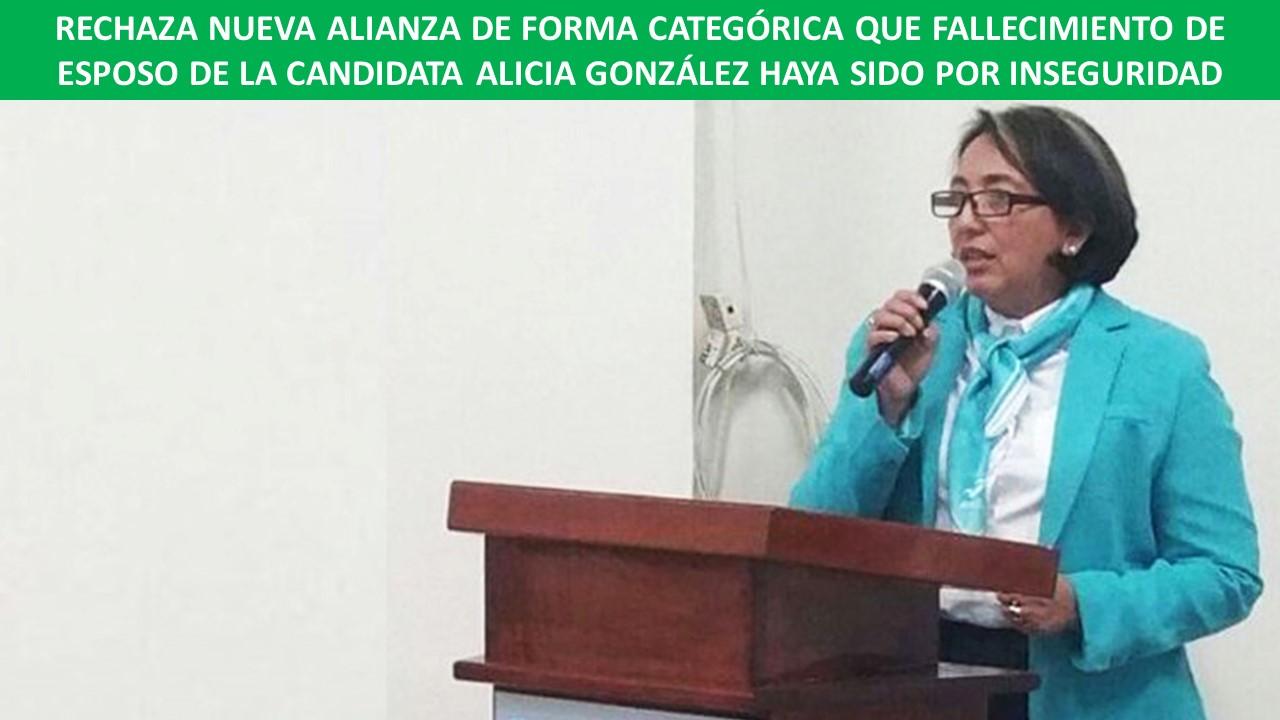 ESPOSO DE LA CANDIDATA ALICIA GONZÁLEZ HAYA SIDO POR INSEGURIDAD