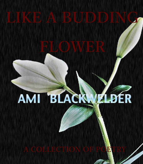 Like a Budding Flower (Collection of Poetry)
