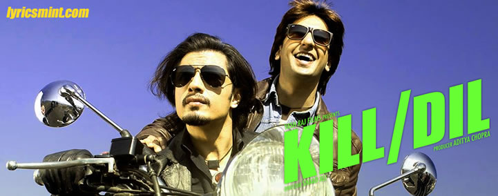 Kill Dil Songs Lyrics
