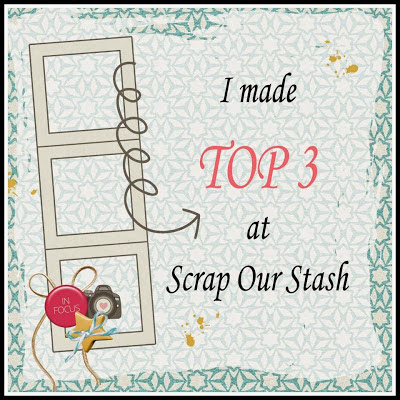 I made Top 3 at Scrap Our Stash