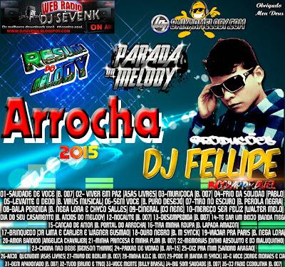 CD ARROCHA VOL.01 PRODUÇÃO DJ FELLIPE  LANÇAMENTO 01/03/2015