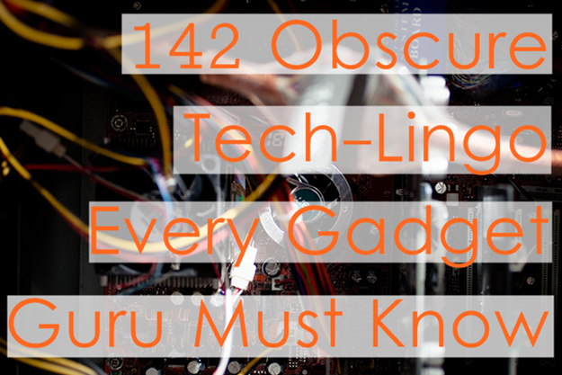 image: 142 Obscure Tech-Lingo Every Gadget Guru Must Know