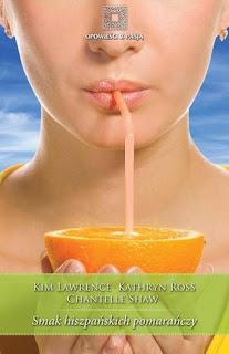 Smak hiszpańskich pomarańczy - Kim Lawrence, Kathryn Ross, Chantelle Shaw