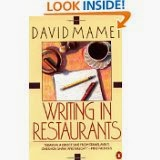 http://www.amazon.com/Writing-Restaurants-David-Mamet/dp/0140089810/ref=sr_1_1?s=books&ie=UTF8&qid=1392219679&sr=1-1&keywords=david+mamet+writing+in+restaurants