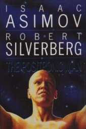 Novel - The Positronic Man (published in 1992) - Written by Isaac Asimov