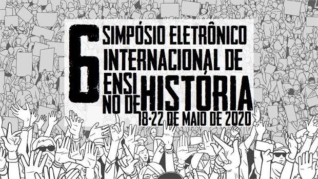 6o Simpósio Eletrônico Internacional de Ensino de História