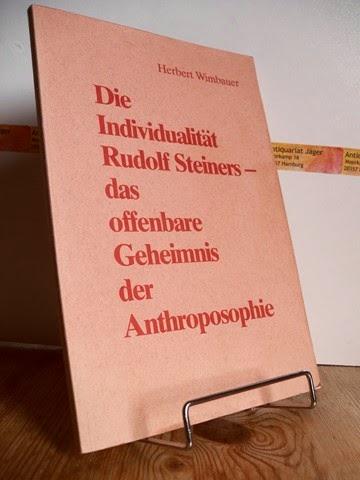 Wimbauer, Herbert: Die Individualität Rudolf Steiners, das offenbare Geheimnis der Anthroposophie.