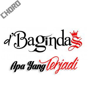 Lirik dan Chord(Kunci Gitar) D'Bagindas ~ Apa yang Terjadi