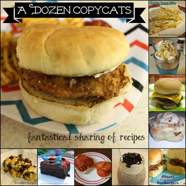 A Dozen Copycats: your favorite restaurant foods at home! www.fantasticalsharing.com
