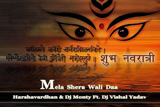 Mela+Aaya+Shera+Wali+Daa+-+Harshavardhan+%26+Dj+Monty+Ft.+Dj+Vishal+Yadav+Mix.mp3-Indiandjremix