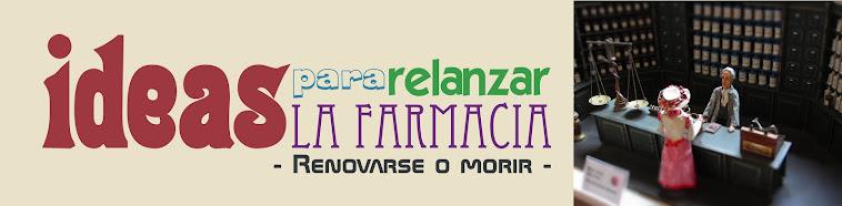 Ideas para relanzar la farmacia