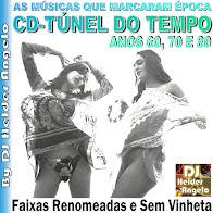 CD-Túnel do tempo Anos 60,70 e 80 By Dj Helder Angelo Faixas Renomeadas e Sem Vinhetas
