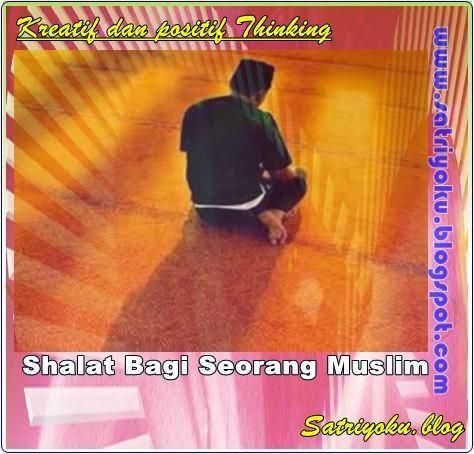Shalat Bagi Seorang Muslim