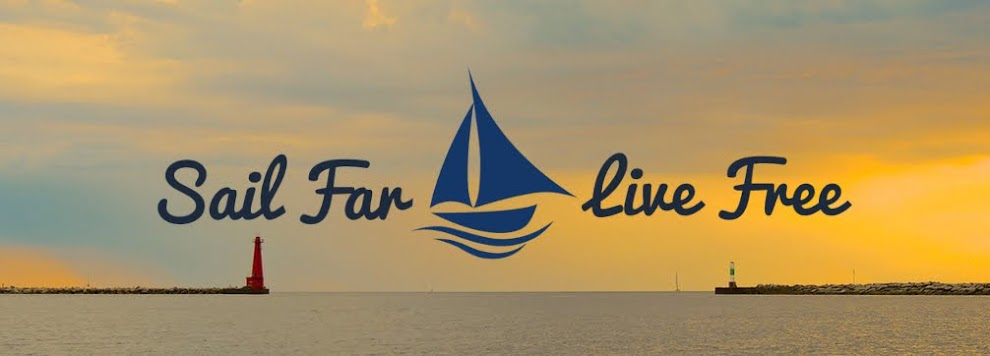 Sail Far Live Free - Relent to Water Wanderlust!