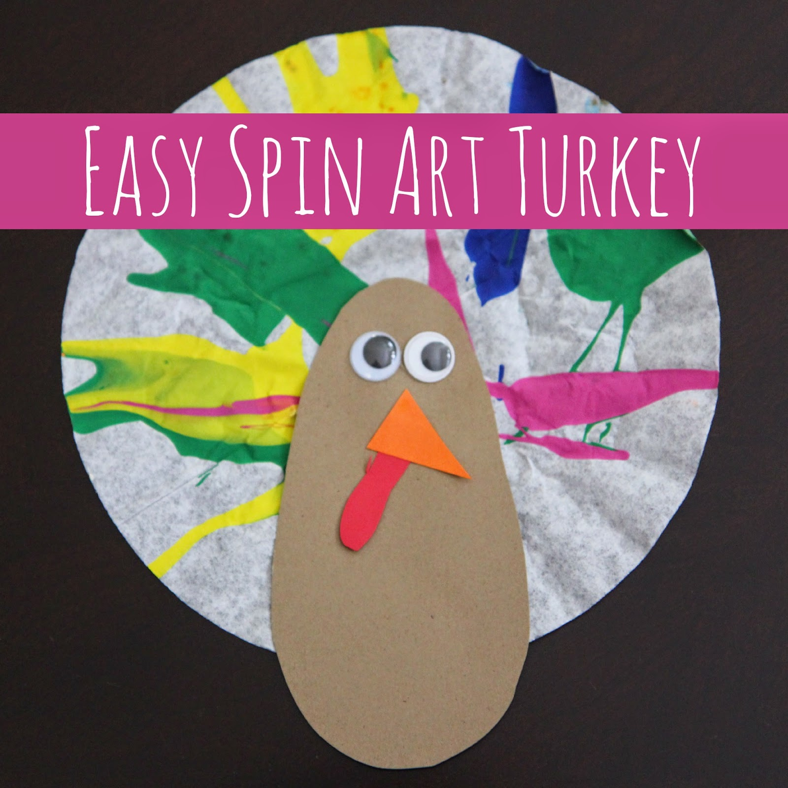 In This Post I Am Sharing Our Easy Spin Art Turkey Craft And You Can Go Here To Check Out Toddler With Coffee Filters That We Shared