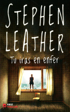Tu iras en enfer de Stephen Leather