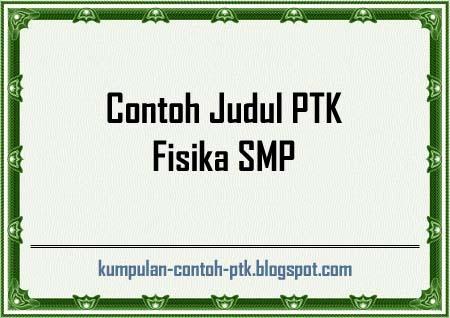 Contoh Judul PTK Fisika SMP