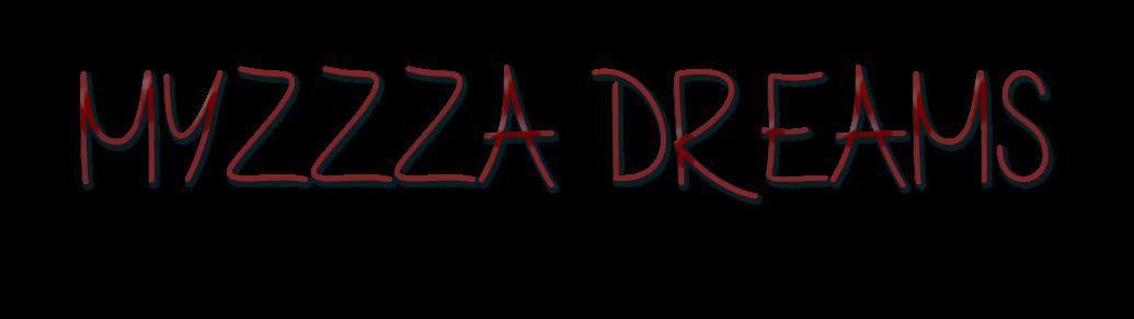 Myzzza Dreams