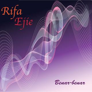 Ejie & Rifa - Benar Benar MP3