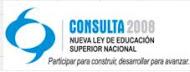 """Consulta 2008 """"Hacia una Nueva Ley de Educación Superior""""."""