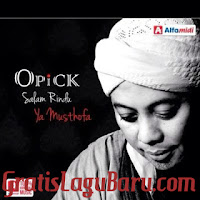 Download Lagu Terbaru Opick Ya Rabbibil Musthofa Mp3