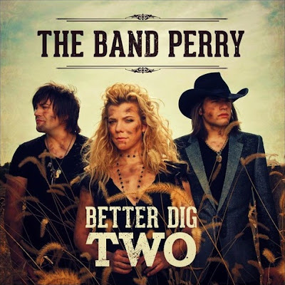 The Band Perry - Better Dig Two Lirik dan Video