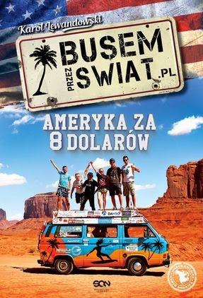 """""""Busem przez świat. Ameryka za 8 dolarów"""" Karol Lewandowski - recenzja"""