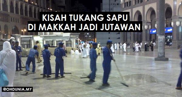 Kisah ajaib tukang sapu di Makkah Jadi Jutawan. Memang rezeki dia...