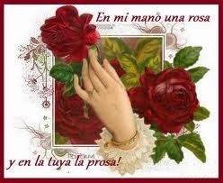 Frases De Amor: En Mi Mano Una Rosa Y En La Tuya La Prosa