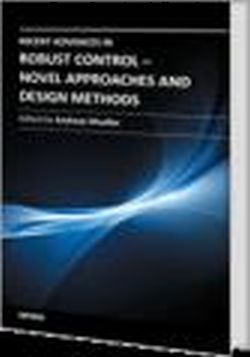 Recent Advances in Robust Control: Novel Approaches and Design Methods