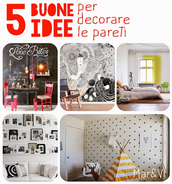 Mar vi blog 5 buone idee per decorare le pareti for Decorare una stanza