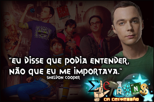 Frases Big Bang Theory #1