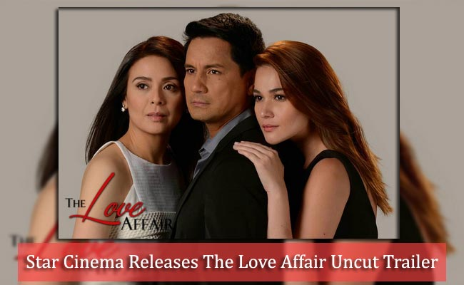 Star Cinema Releases The Love Affair Uncut Trailer