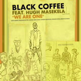 Black Coffee Feat  Hugh Masekela :: We Are One
