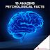 10 Amazing  Psychological Facts