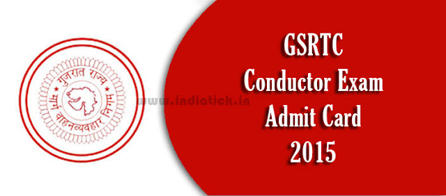 GSRTC Conductor Admit Card 2015 Download www.gsrtc.in