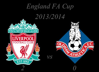 Liverpool vs Oldham Athletic Result England FA Cup 2013