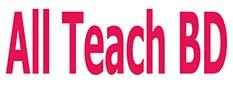 All Teach BD. বাংলাদেশের সকল শিক্ষণীয় বিষয় এর সমাহার