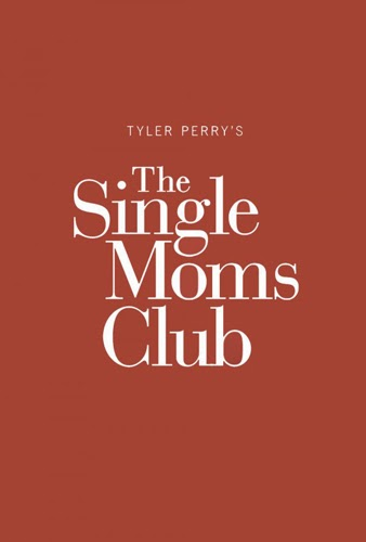 Tyler Perry's Single Moms Club 2014 Bioskop