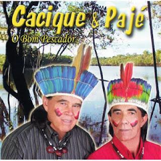 Cacique e Paj� - O Bom Pescador