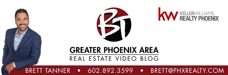 Phoenix Real Estate Video Blog with Brett Tanner