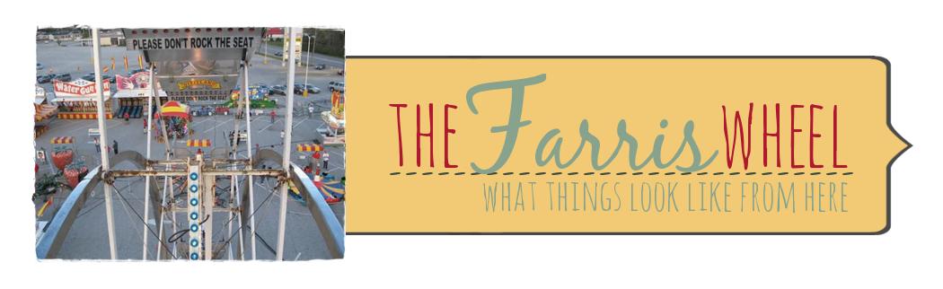 The Farris Wheel