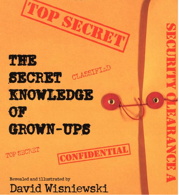 http://www.amazon.com/Secret-Knowledge-Grown-Ups-David-Wisniewski/dp/0064437531