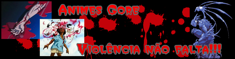 Animes Gore - Violência não falta