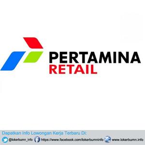 Lowongan Kerja Resmi PT Pertamina Retail Terbaru untuk 2 Posisi