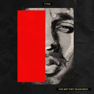 TYGA - FUK WAT THEY TALKIN BOUT (MIXTAPE)