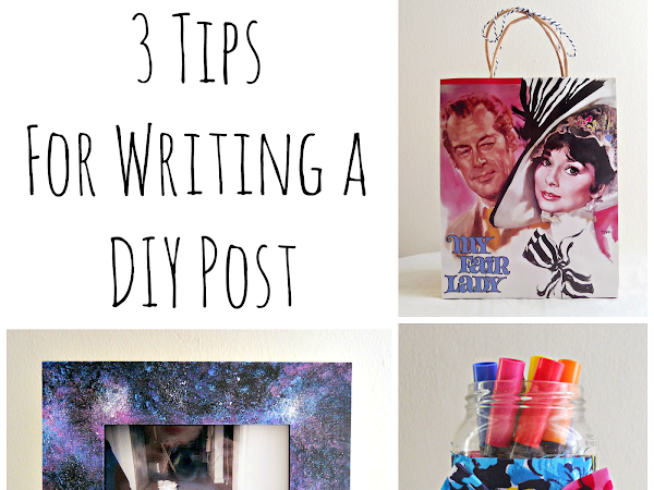 3 Tips For Writing a DIY Post
