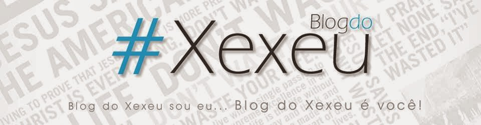 Blog do Xexeu