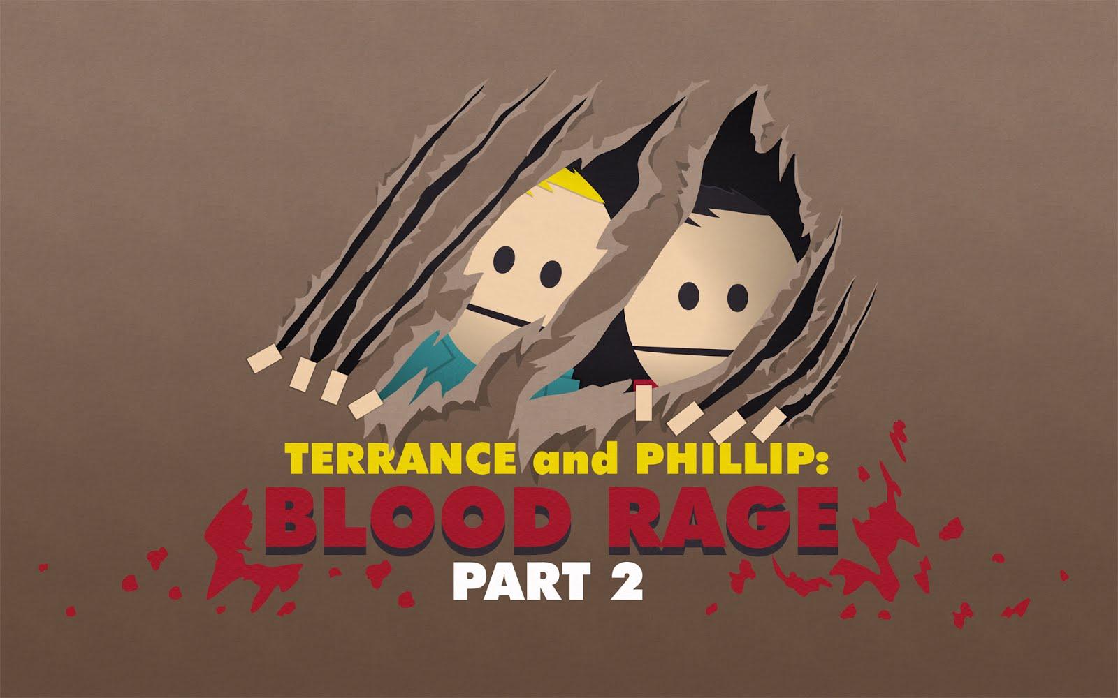 http://4.bp.blogspot.com/-0zIe8EII_jg/UJAwRoPHnyI/AAAAAAAAG6A/jdE-KqHJ1uA/s1600/south_park_terrance_and_phillip_blood_rage.jpg