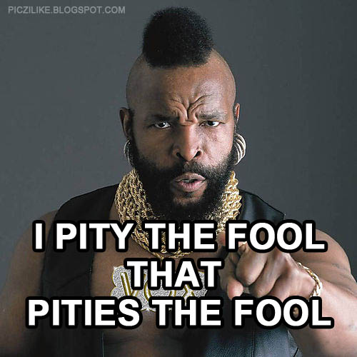 mr-t-mrt-pity-the-fool-pities-mohawk.jpg